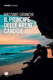 Il   principe  delle  arene  candide  di  Massimo   Granchi