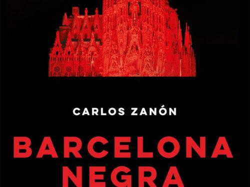 Recensione  in  anteprima  di Barcelona  Negra di  Carlos  Zanon