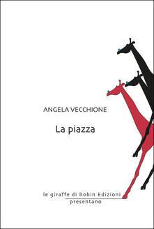 La  piazza  di  Angela  Vecchione