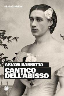 Cantico  dell'  abisso  di  Ariase  Barretta