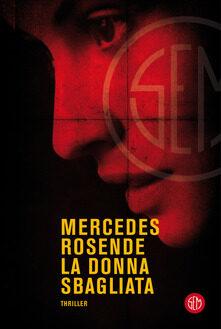 Recensione in Anteprima La  donna  sbagliata  di  Mercedes  Rosende